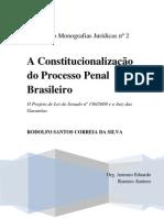 A Constitucionalização do Processo Penal Brasileiro