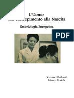 L 'uomo prima della nascita L Uomo dal Concepimento alla Nascita Embriologia Energetica Yvonne Mollard Marco Maiola alchimia interna medicina cinese.pdf