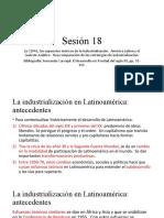 Sesión 18 La CEPAL supuestos teóricos de la industrialización, la crisis del modelo, América Latina y el Sudeste Asia