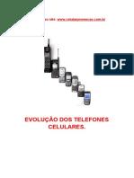 Celular - EVOLUÇÃO DOS TELEFONES CELULARES