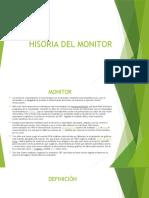 HISORIA DEL MONITOR
