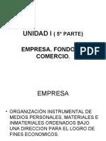 UNIDAD I  5° PARTE  EMPRESA FONDO DE COMERCIO.ppt