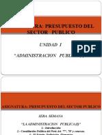 UNIDAD  I  1RA Y 2DA. SEMANA ADMINISTRACION PUBLICA - PRESUPUESTO PUBLICO 2018 AULA 303 Y 305