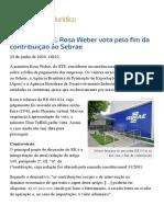 ConJur - Rosa Weber vota pelo fim da contribuição ao Sebrae