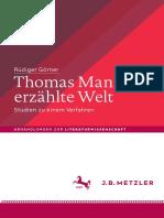 (Abhandlungen zur Literaturwissenschaft) Rüdiger Görner (auth.) -  Thomas Manns erzählte Welt_ Studien zu einem Verfahren-J.B. Metzler (2018).pdf