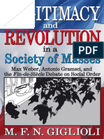 Legitimacy and revolution in a society of masses  Max Weber, Antonio Gramsci, and the fin-de-siècle debate on social order by Giglioli, M. F. N. Gramsci, Antonio - Pensiero politico Weber, Max - Pens