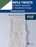 SIX SIMPLE TWISTS the pleat pattern approach to origami tessellation design. by BENJAMIN DILEONARDO-PARKER (z-lib.org)