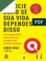Negocie Como Se Sua Vida Dependesse Disso - Chris Voss