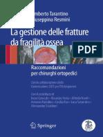 La gestione delle fratture da fragilità ossea Raccomandazioni per chirurghi ortopedici by Umberto Tarantino, Giuseppina Resmini (auth.) (z-lib.org).pdf
