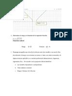 Determine el rango y el dominio de la siguiente función
