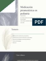 Copia de premedicacion preanestesica pediatria.pptx