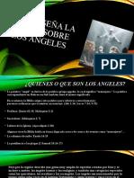 QUE ENSEÑA LA BIBLIA SOBRE LOS ANGELES.pptx
