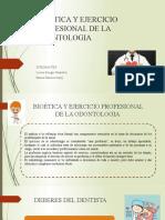 BIOÉTICA Y EJERCICIO PROFESIONAL DE LA ODONTOLOGIA