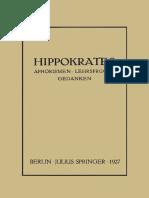 Hippokrates- Eine Auslese Seiner Gedanken über den Gesunden und Kranken Menschen und über die Heilkunst Sinngemäss Verdeutscht und Gemeinverständlich Erläutert