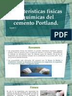 Caracteristicas fisicas y quimicas del cemento Portland