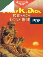 Podemos construirle - Philip K. Dick