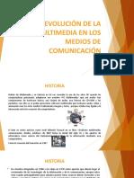 Evolución de la Multimedia en los medios de comunicación