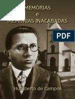 Memórias e Memória Inacabadas Humberto de Campos