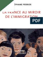 (Le Débat) Stéphane Perrier - La France au miroir de l'immigration-Gallimard (2017)