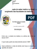Aula 05 - A institucionalização do saber médico no Brasil