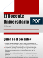 Clase 3. Didáctica universitaria. El Docente Universitario.