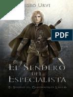 El sendero del especialista (El Sendero del Guardabosques 6)- Pedro Urvi