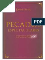 PECADOS ESPECTACULARES, John Piper
