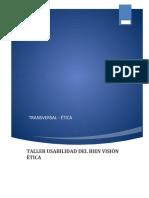 TRANSVERSAL-ÉTICA.-TALLER USABILIDAD DEL BIEN VISIÓN ÉTICA - EVIDENCIA 8
