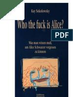 Kay Sokolowsky - Who The Fuck Is Alice?