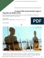 Campanha Contra Genocídio Da Juventude Negra É Lançada Em Belém (PA) _ Brasil de Fato.pdf