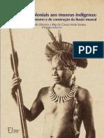 De acervos coloniais aos museus indígenas de Pacheco de Oliveira, J. & Santos, R