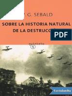 Sobre la historia natural de la destrucc - W. G. Sebald.pdf