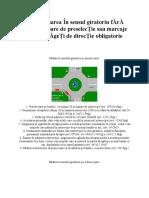Deplasarea În sensul giratoriu fĂrĂ indicatoare de preselecȚie sau marcaje prin sĂgeȚi de direcȚie obligatorie