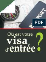 Où est votre visa d'entrée