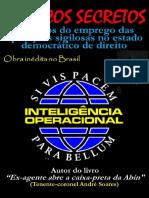 Servicos Secretos Aspectos Do Emprego Das Operacoes Sigilosas No Estado Democratico de Direito