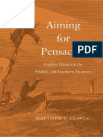 Clavin - Aiming for Pensacola; Fugitive Slaves on the Atlantic and Southern Frontiers (2015).pdf