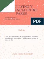 BULLYING Y VIOLENCIA ENTRE PARES (3).pptx