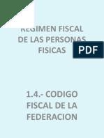 UNIDAD 1.4.- CODIGO FISCAL DE LA FEDERACION
