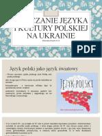 Nauczanie języka i kultury polskiej na Ukrainie.pptx