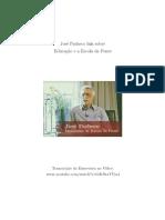 José Pacheco fala sobre Educação e a Escola da Ponte. Transcrição de vídeo