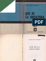 LÓPEZ CHUHURRA, O. - Qué es la escultura