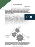 EDUCAÇÃO E FELICIDADE - Artigo I Forum de Educação