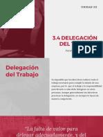 3.4 Delegación del Trabajo