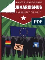 Kaiser, Benjamin u. Schrang, Heiko - Kulturmarxismus - Eine Idee vergiftet die Welt