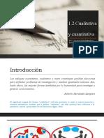 1.2 Investigacion Cualitativa y Cuantitativa.pptx