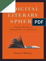 Simone Murray - The digital literary sphere _ reading, writing, and selling books in the Internet era-Johns Hopkins University Press (2018).pdf