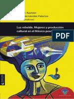 Luz rebelde. Mujeres y producción cultural en el México posrrevolucionario