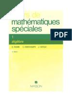 Cours de mathematiques speciales~ Tome 1 Algebre - E. (Edmond) Ramis, C. (Claude) Deschamps, J. Odoux - 2225815011