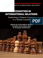 (Palgrave Studies in International Relations Series) Christopher Daase, Caroline Fehl, Anna Geis, Georgios Kolliarakis (eds.) - Recognition in International Relations_ Rethinking a Political Concept i