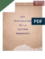 Una Periodización de La Historia Paraguaya. Asunción 1985